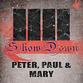 Show Down de Peter, Paul and Mary