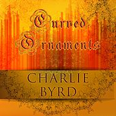 Curved Ornaments von Charlie Byrd
