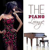 The Piano Lounge - Piano Bar Music for Romantic Dinner for Two, Sexy Piano Must Have Cafe Bar Lounge Romantic Background Music by Various Artists