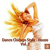 Dance Chicago Style: House, Vol. 3 - EP by Various Artists