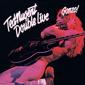Double Live Gonzo! by Ted Nugent