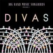 Big Band Music Songbirds: Divas, Vol. 3 de Various Artists