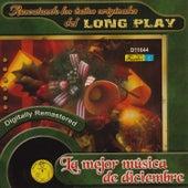 Rescatando los Éxitos Originales del Long Play - La Mejor Música de Diciembre by Various Artists