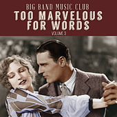 Big Band Music Club: Too Marvelous for Words, Vol. 3 by Various Artists