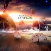 La Strada (Original Score) by Kevin Keller
