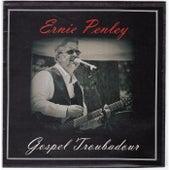 Gospel Troubadour by Ernie Penley