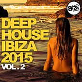 Deep House Ibiza 2015 - Vol. 2 by Various Artists