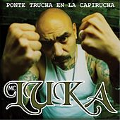 Ponte Trucha En La Capirucha by MC Luka