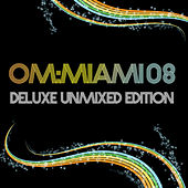 Om Miami 2008 Deluxe Unmixed Edition by Various Artists