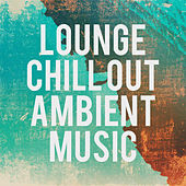 Lounge Chill out Ambient Music von Various Artists