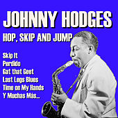 Hop, Skip And Jump by Johnny Hodges