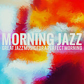 Morning Jazz - Great Jazz Music for a Perfect Morning de Various Artists