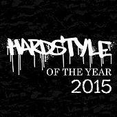 Hardstyle of the Year 2015 von Various Artists