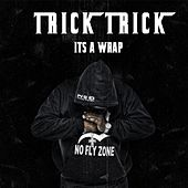 It's a Wrap (feat. Reggie Bo) by Trick Trick