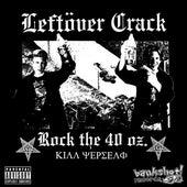 Rock the 40 Oz. by Leftover Crack