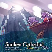 Sunken Cathedral: Classics for Kids von Various Artists