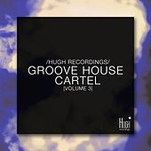 Groove House Cartel, Vol. 3 by Various Artists