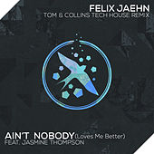 Ain't Nobody (Loves Me Better) (Tom & Collins Tech House Remix) de Felix Jaehn