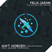 Ain't Nobody (Loves Me Better) (The Golden Boy Remix) di Felix Jaehn