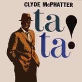 Ta Ta! von Clyde McPhatter