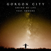 Saving My Life de Gorgon City