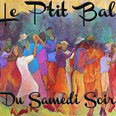 Le p'tit bal du samedi soir (Valses, Tango, Fox-Trot...) by Various Artists