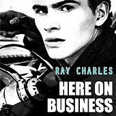 Here On Business by Ray Charles