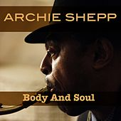 Body and Soul by Archie Shepp