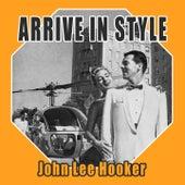 Arrive In Style de John Lee Hooker