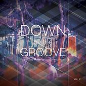 Down by the Groove, Vol. 2 (Finest Deep House and Electronic Beats) by Various Artists