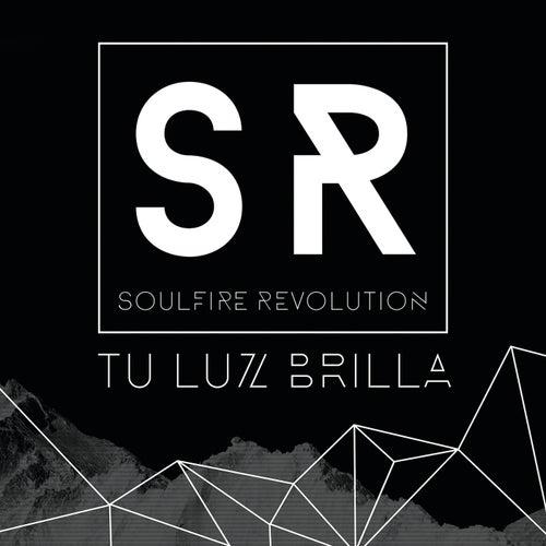 Tu Luz Brilla by Soulfire Revolution
