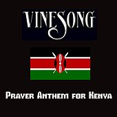 Prayer Anthem for Kenya by Vinesong