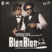 Blon Blon (feat. Opi the Hit Machine & Alberto Stylee) de Dayme y El High