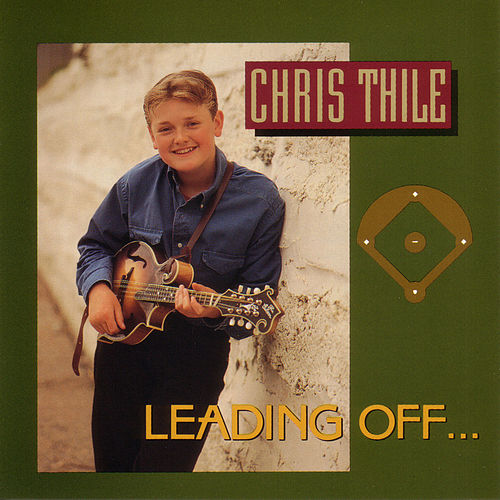 Leading Off... by Chris Thile