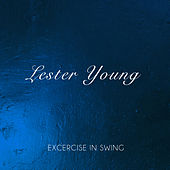 Excercise in Swing by Lester Young