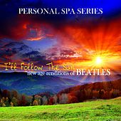 I'll Follow The Sun: New Age Renditions of Beatles (Personal Spa Series) de Judson Mancebo