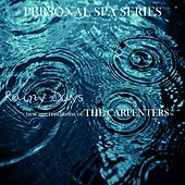 Rainy Days: New Age Renditions of The Carpenters (Personal Spa Series) de Judson Mancebo