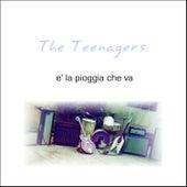 E la Pioggia Che Va von The Teenagers