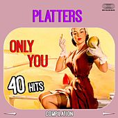 The Platters   40 Hits Only You (Remastered) by The Platters