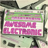 Awesome Electronic by Various Artists