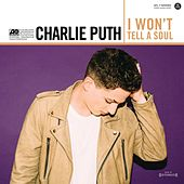 I Won't Tell A Soul by Charlie Puth