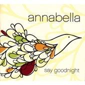 Say Goodnight by Annabella