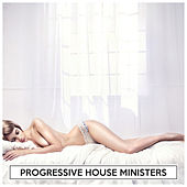 Progressive House Ministers di Various Artists