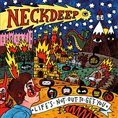 Life's Not Out to Get You de Neck Deep