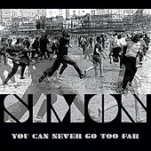 You Can Never Go Too Far by Simon