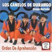 Orden de Aprenhension by Los Canelos De Durango