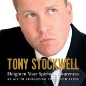 Heighten Your Spiritual Awareness by Tony Stockwell