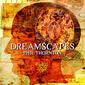 Dreamscapes by Phil Thornton