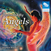 Protected by Angels by Stephen Rhodes