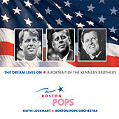 The Dream Lives On: A Portrait of the Kennedy Brothers de Keith Lockhart